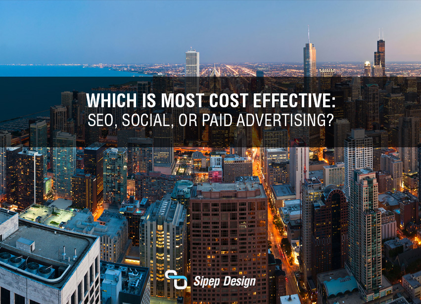 Which is Most Cost Effective: SEO, Social, or Paid Advertising?