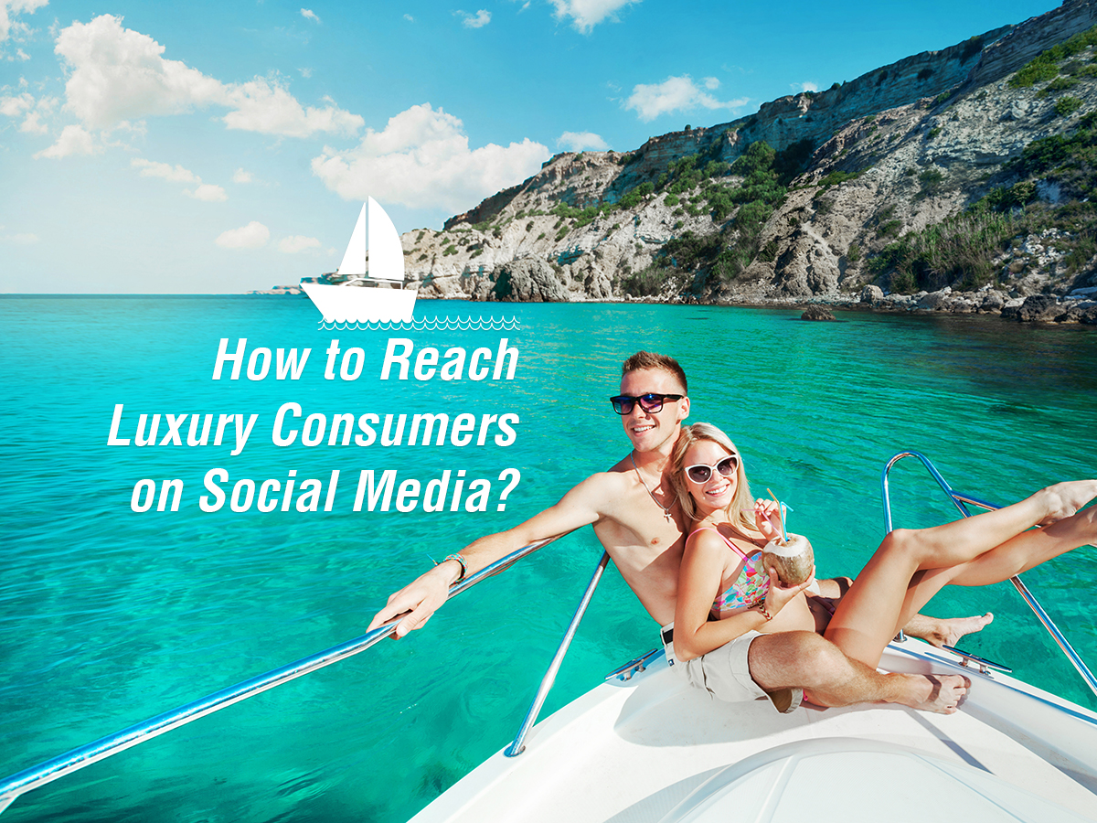 How to Reach Luxury Consumers on Social Media