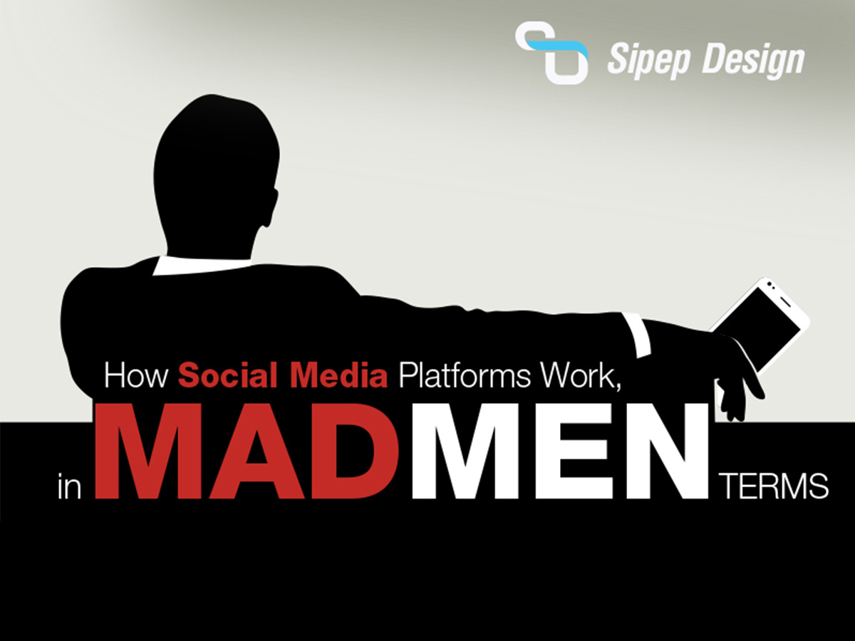 How Social Media Platforms Work, in Mad Men Terms